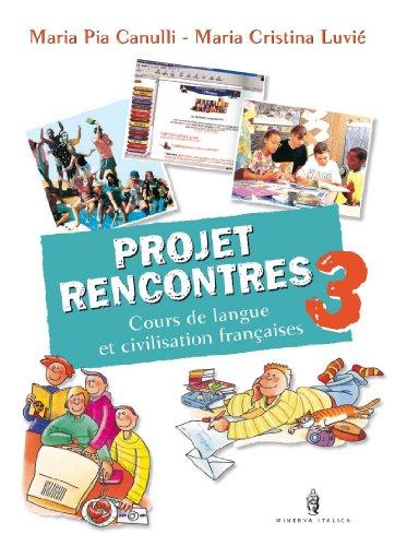 Projet rencontres. Avec cahier. Per la Scuola media. Con CD-ROM: 3