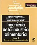 Ingeniería de la industria alimentaria: Operaciones de procesado de alimentos: T.2 (Ciencias químicas. Tecnología bioquímica y de los alimentos)