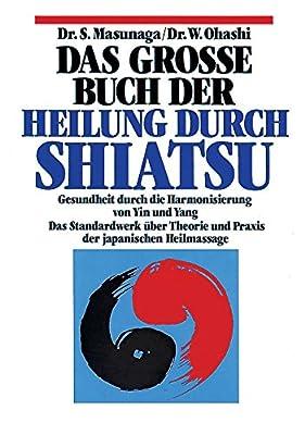 Das große Buch der Heilung durch Shiatsu