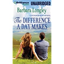 The Difference a Day Makes (Perfect, Indiana) by Barbara Longley (2013-04-23)