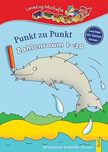 Punkt zu Punkt Zahlenraum 1-30: Lesezug-Malheft (Lesezug Malhefte) (Lernen, Zu Zeichnen Für Kinder)
