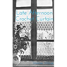 Thursday Afternoon: Crochet Lace Curtain Pattern (English Edition)