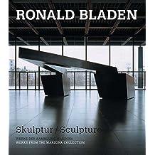 Ronald Bladen. Skulptur/ sculpture: Werke aus der Sammlung Marzona