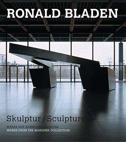 Ronald Bladen: Sculpture - Works from the Marzona Collection por Egidio Marzona