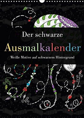 Der schwarze Ausmalkalender - Weiße Motive auf schwarzem Hintergrund (Wandkalender 2017 DIN A3...