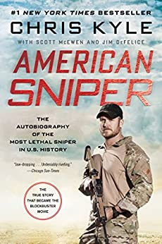 American Sniper: The Autobiography of the Most Lethal Sniper in U.S. Military History par [Kyle, Chris, McEwen, Scott, DeFelice, Jim]