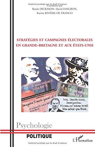 Stratégies et campagnes électorales en Grande-Bretagne et aux Etats-Unis par Emmanuelle Avril, Sarah Pickard, Pierre Guerlin, Christine Zumello