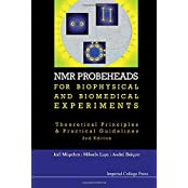 NMR Probeheads for Biophysical and Biomedical Experiments: Theoretical Principles and Practical Guidelines: Theoretical Principles and Practical Guidelines