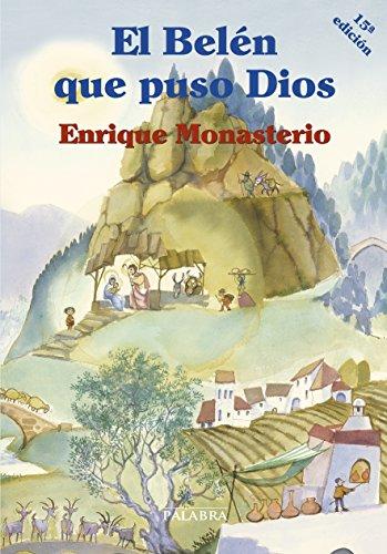 El Belén que puso Dios (Tiempo libre) por Enrique Monasterio