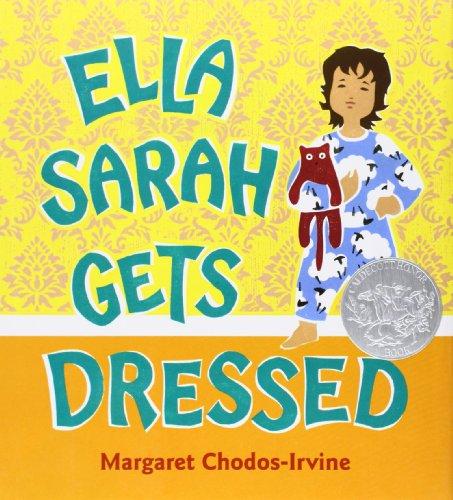 Ella Sarah Gets Dressed (Caldecott Honor Book) por Margaret Chodos-Irvine