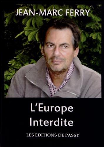 L'Europe interdite par Jean-Marc Ferry