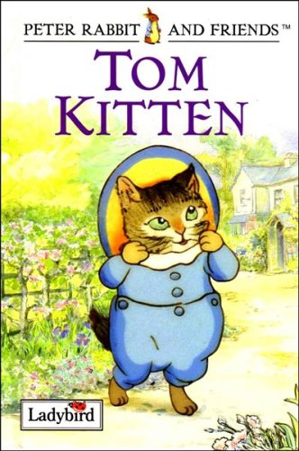 The tale of Tom Kitten : based on the original and authorized story by Beatrix Potter.