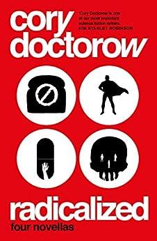 Radicalized (English Edition) van [Doctorow, Cory]