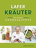 Lafer Kräuter: Die besten Grundrezepte (Gräfe und Unzer Einzeltitel)