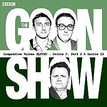 The Goon Show Compendium: Volume 11 (Series 9, Pt 2 & Series 10): Twenty episodes of the classic BBC radio comedy series