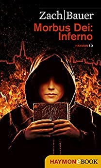 Morbus Dei: Inferno: Roman (Morbus Dei (Deutsch) 2) von [Zach, Bastian, Bauer, Matthias]