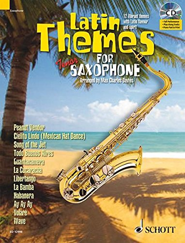 Latin Themes for Tenor Saxophone: 12 Vibrant Themes with Latin Flavour and Spirit (Schott Master Play-along Series)