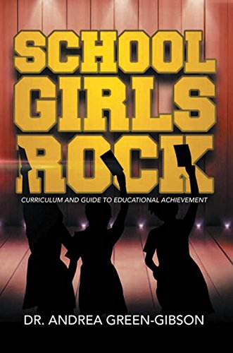 School Girls Rock: Curriculum and Guide to Educational Achievement (English Edition) - Gibson Girl Rock