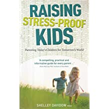 BY Davidow, Shelley ( Author ) [ RAISING STRESS-PROOF KIDS: PARENTING TODAY'S CHILDREN FOR TOMORROW'S WORLD (LARGE PRINT 16PT) - LARGE PRINT ] Mar-2014 [ Paperback ]
