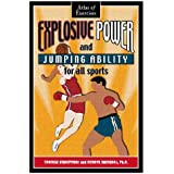 Explosive Power and Jumping Ability for All Sports: Atlas of Exercises by Tadeusz Starzynski (1-Apr-1999) Paperback