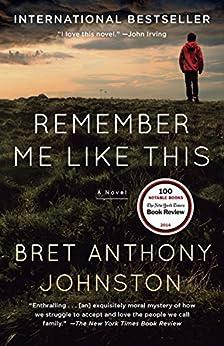 Remember Me Like This: A Novel par [Johnston, Bret Anthony]