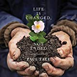 Life Is Changed Not Ended [Import USA]