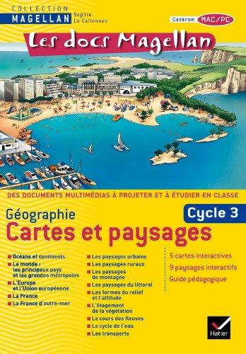 Les docs Magellan Géographie cycle 3, Cartes et paysages - CD Rom