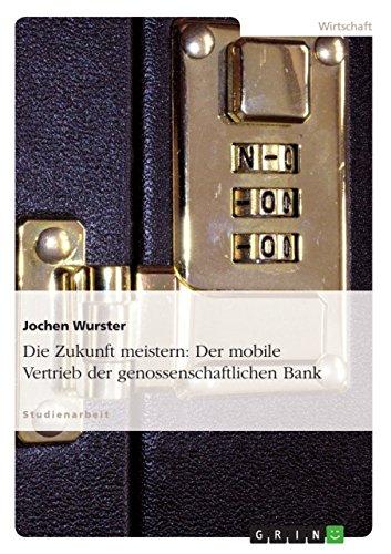Die Zukunft meistern: Der mobile Vertrieb der genossenschaftlichen Bank