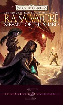The Servant of the Shard: The Sellswords, Book I by [Salvatore, R.A.]