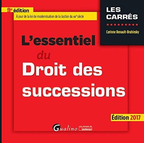L'essentiel du droit des successions / Corinne Renault-Brahinsky.- Issy-les-Moulineaux : Gualino, une marque de Lextenso , DL 2017, cop. 2017