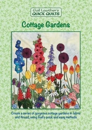 Cottage Garden Quilt (Cottage Gardens (Gail Lawther's Quick Quilts))
