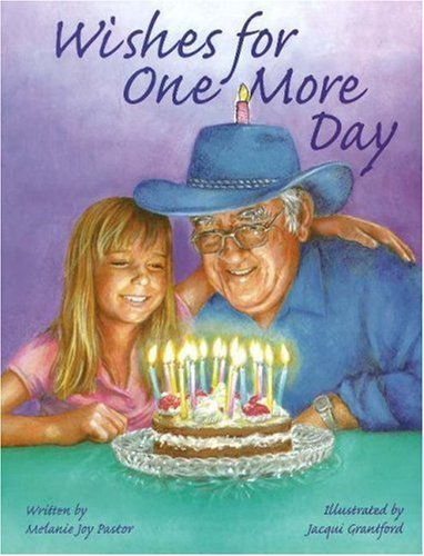 Wishes for One More Day by Melanie Joy Pastor (2006-09-01)
