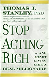 Stop Acting Rich: ...and Start Living Like a Real Millionaire, Epub Edition