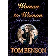 Woman to Woman: Give & Take : The Prequel
