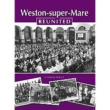 Weston-super-Mare Reunited