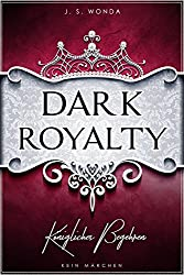 DARK ROYALTY: Königliches Begehren (DARK PRINCE 3)