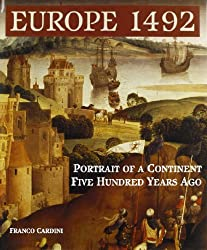 Europe 1492: Portrait of a Continent Five Hundred Years Ago by Franco Cardini (1989-10-02)