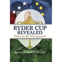 Ryder Cup Revealed: Tales of the Unexpected (English Edition)