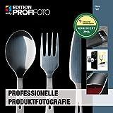 Professionelle Produktfotografie (Edition ProfiFoto)