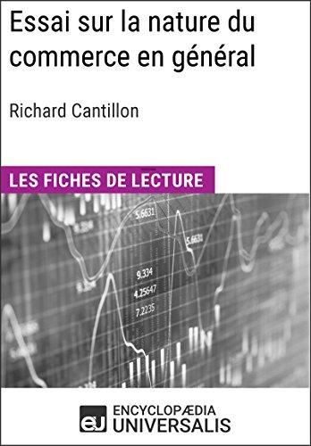 Essai sur la nature du commerce en général de Richard Cantillon: Les Fiches de lecture d'Universalis par Encyclopaedia Universalis