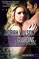 Guarding Suzannah: Book 1 in the Serve and Protect Series (Volume 1) by Norah Wilson (2012-03-06)