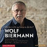 Warte nicht auf bessre Zeiten!: Die Autobiographie: 10 CDs - Wolf Biermann