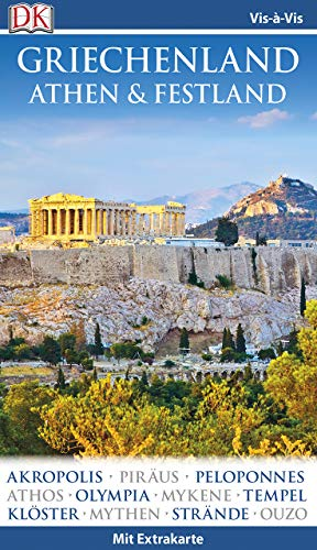 Vis-à-Vis Reiseführer Griechenland, Athen & Festland: mit Extrakarte und Mini-Kochbuch zum Herausnehmen