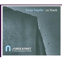 Sonja Töpfer . zu Staub (Junge Kunst im Diözesanmuseum Freising)