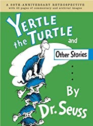 Yertle the Turtle and Other Stories Anniversary Edition (Classic Seuss) by Charles D. Cohen (2008-09-23)