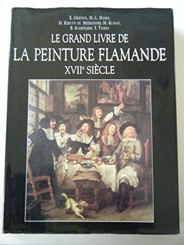 Le Grand Livre de la peinture flamande au XVIIe siècle.
