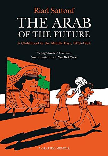 The Arab Of The Future 1. A Graphic Memoir por Riad Sattouf