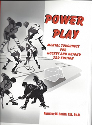 Power Play: Mental Toughness for Hockey and Beyond por Aynsley M., R.N., Ph.D. Smith