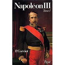 Napoléon III: Tome I
