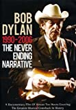 Bob Dylan - The Never Ending Narrative 1990-2006 - Bob Dylan